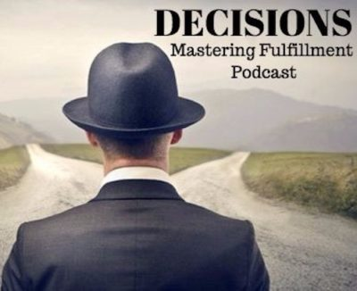 decisions Mastering Fulfillment podcast